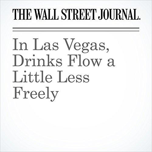In Las Vegas, Drinks Flow a Little Less Freely copertina