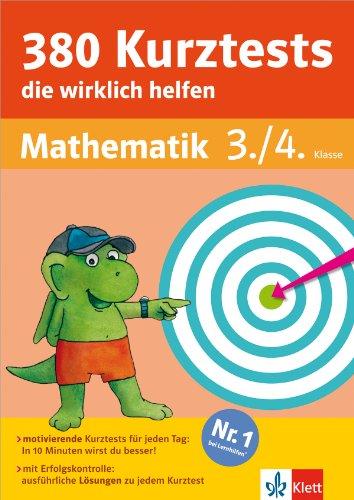 Klett 380 Kurztests, die wirklich helfen: Mathematik 3./4. Klasse (Die kleinen Lerndrachen)