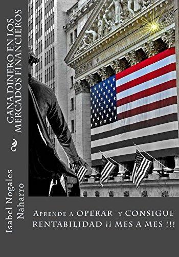 Gana Dinero en los Mercados Finacieros: Aprende cómo Operar Forex. Forex al alcance de todos vol. I (Spanish Edition)