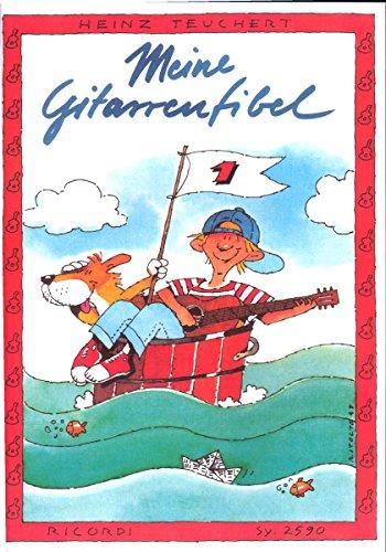 Meine Gitarrenfibel Band 1: Ein fröhliches Lehr- und Spielbuch
