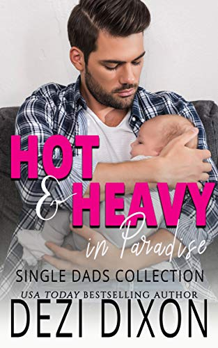 Hot & Heavy in Paradise: Single Dads Collection (English Edition)