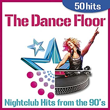 The Dance Floor - Nightclub Hits from the 90's (50 Hits)