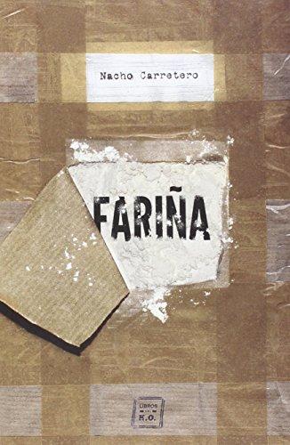 Fariña: Historia e indiscreciones del narcotráfico en Galicia (NARRATIVA)