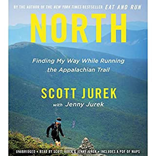 North                   Written by:                                                                                                                                 Scott Jurek,                                                                                        Jenny Jurek                               Narrated by:                                                                                                                                 Scott Jurek,                                                                                        Jenny Jurek                      Length: 8 hrs and 55 mins     38 ratings     Overall 4.7