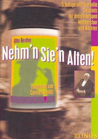 Nehmn Sien Alten! 5 Couplets von Otto Reutter