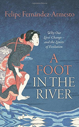 A Foot in the River: Why Our Lives Change ― and the Limits of Evolution