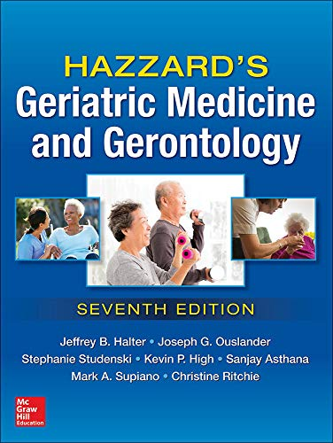Compare Textbook Prices for Hazzard's Geriatric Medicine and Gerontology, Seventh Edition 7 Edition ISBN 9780071833455 by Halter, Jeffrey,Ouslander, Joseph,Studenski, Stephanie,High, Kevin,Asthana, Sanjay,Supiano, Mark,Ritchie, Christine