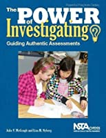 The Power of Investigating: Guiding Authentic Assessments