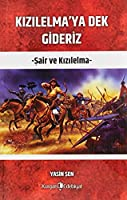 Kizilelma'ya Dek Gideriz; Sair ve Kizilelma