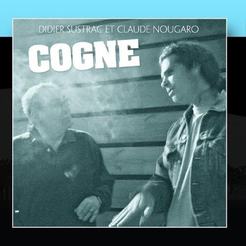 Cogne (Single) by Didier Sustrac & Claude Nougaro (2011-02-16?