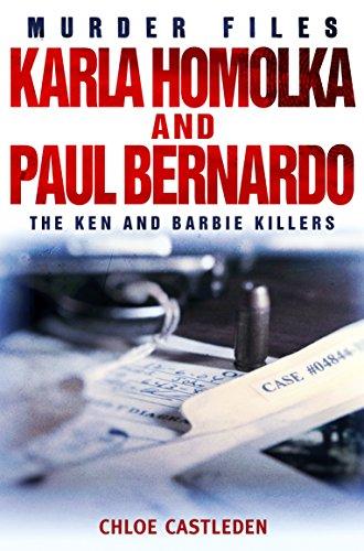 Karla Homolka and Paul Bernardo: The Ken and Barbie Killers (Murder Files) (English Edition)