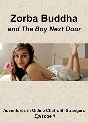 Zorba Buddha and The Boy Next Door (Zorba Buddha Chats With Strangers Book 1)