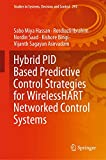 Hybrid PID Based Predictive Control Strategies for WirelessHART Networked Control Systems: 293 (Studies in Systems, Decision and Control)