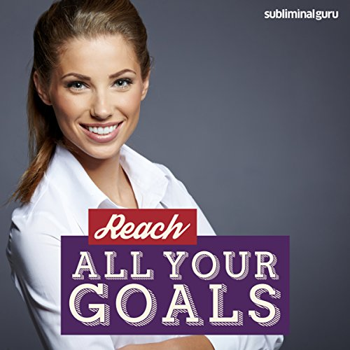 Reach All Your Goals audiobook cover art