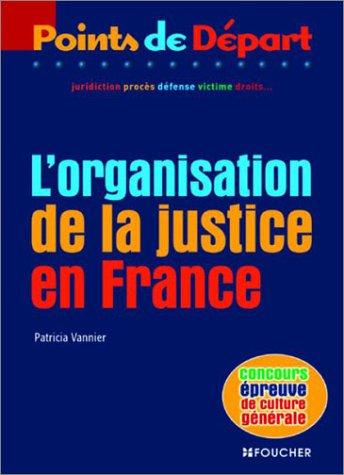 L'organisation de la justice en France (Points de Depart)
