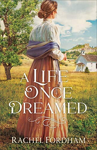 A Life Once Dreamed by [Rachel Fordham]