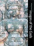 Images of the Gods: Khmer Mythology in Cambodia, Laos & Thailand