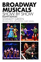 Broadway Musicals, Show By Show (Applause Books)