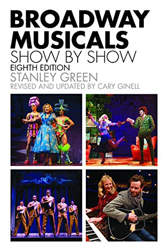 Broadway Musicals, Show-by-Show (Applause Books)