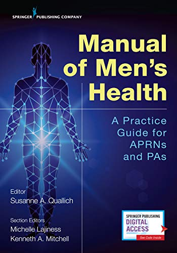 Compare Textbook Prices for Manual of Men's Health: Primary Care Guidelines for APRNs & PAs 1 Edition ISBN 9780826191137 by Quallich PhD  ANP-BC  NP-C  CUNP  FAANP, Susanne A.,Lajiness MSN  FNP-BC, Michelle,Mitchell MPAS  PA-C, Kenneth
