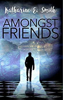 Amongst Friends by [Katharine E. Smith, Catherine Clarke]
