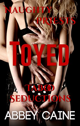 Toyed: Naughty Priests Taboo Seductions