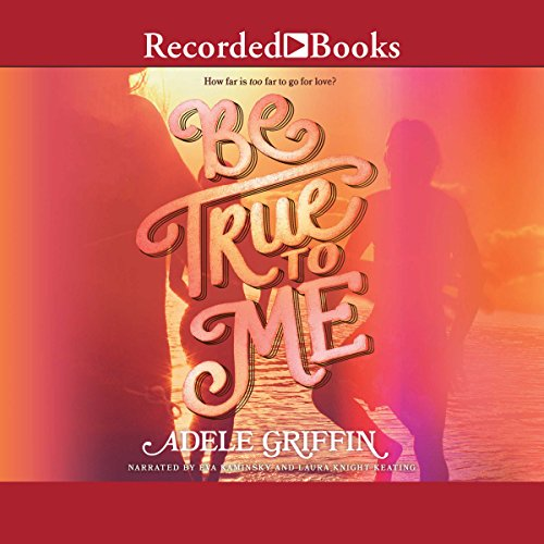 Be True to Me audiobook cover art