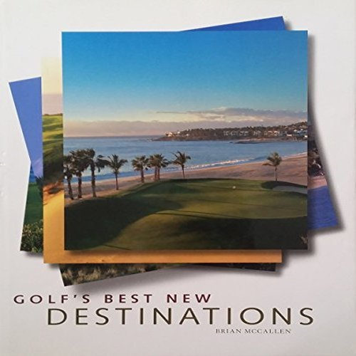 Golf's Best New Destinations