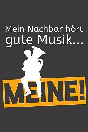 Mein Nachbar hört gute Musik… Meine!: Tuba Liniertes DinA 5 Notizbuch für Musikerinnen und Musiker Musik Notizheft