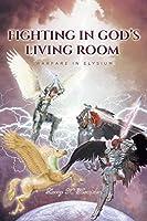 Fighting in God's Living Room: Warfare in Elysium (Highway to Christ)
