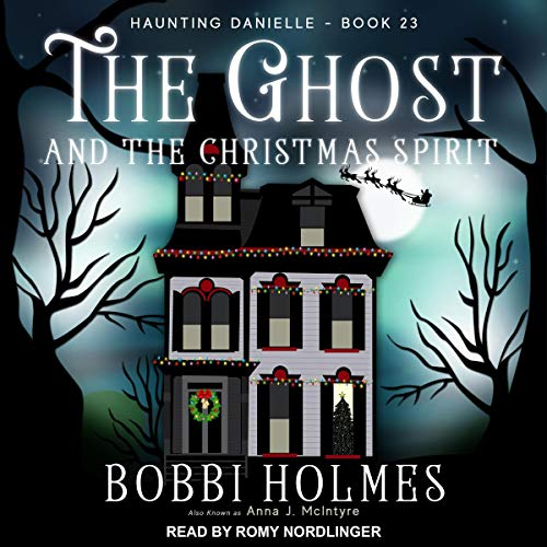 The Ghost and the Christmas Spirit Audiobook By Bobbi Holmes, Anna J. McIntyre cover art