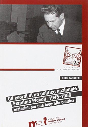 Gli esordi di un politico nazionale. Flaminio Piccoli, 1945-1958: materiali per biografia politica