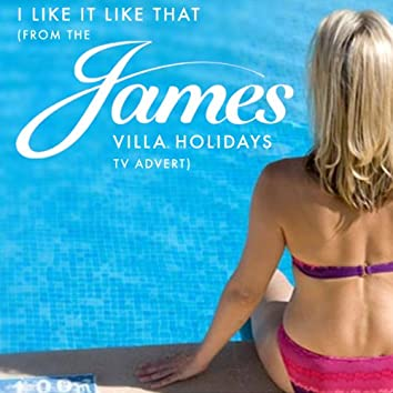 I Like It Like That (from the James Villa Holiday TV Advert) - Single