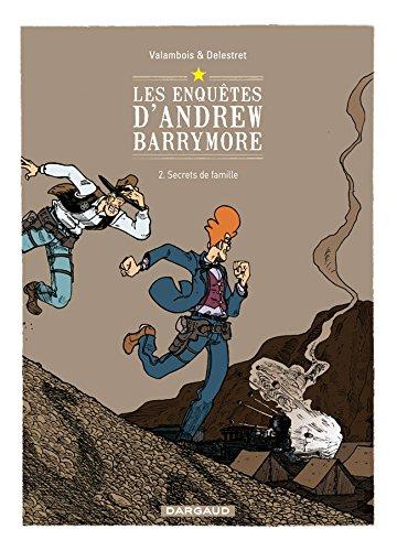 Les enquêtes d'Andrew Barrymore - tome 2 - Secrets de famille