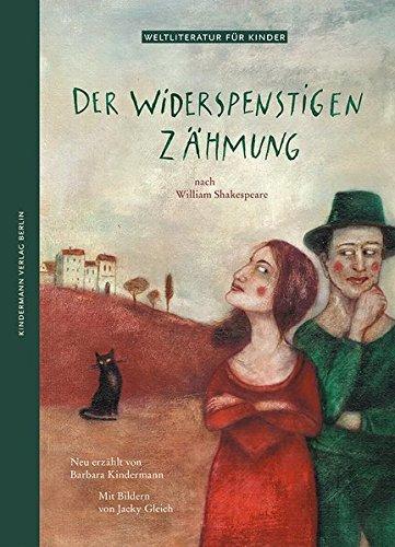 Der Widerspenstigen Zähmung: nach William Shakespeare (Weltliteratur für Kinder)