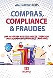 Compras, Compliance & Fraudes: uma história de mais de 30 anos de experiência e aprendizados em Suprimentos e Auditoria (Portuguese Edition)