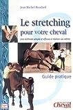 Le stretching pour votre cheval - Guide pratique