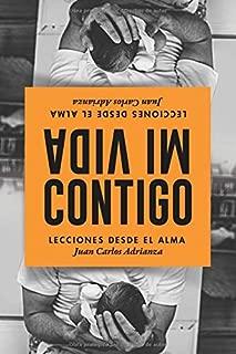 MI VIDA CONTIGO: LECCIONES DESDE EL ALMA (Spanish Edition)