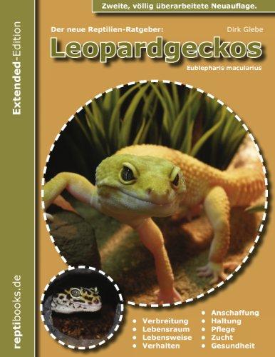 Der neue Reptilienratgeber: Leopardgeckos: Extended Edition PB - Paperback Gesamtausgabe, 2., völlig überarbeitete Auflage.