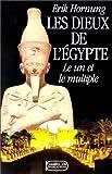 Les Dieux de l'Egypte: Le Un et le Multiple (Champollion) (French Edition)