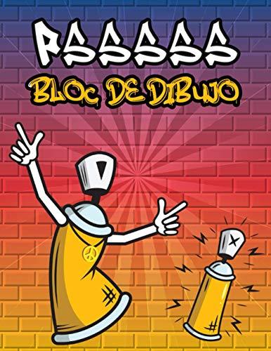 Psssss Bloc De Dibujo: Un gran cuaderno de bocetos cuadrado para artistas de graffiti y amantes del arte callejero, con 110 páginas en blanco para ... urbanas, diseños de palabras de graffiti