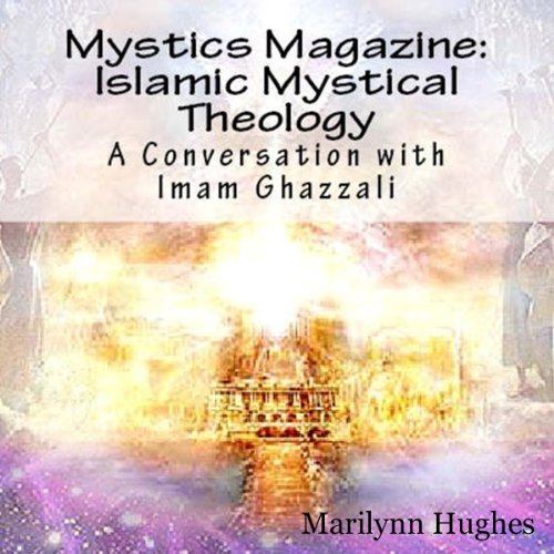 Islamic Mystical Theology: A Conversation with Imam Ghazzali audiobook cover art