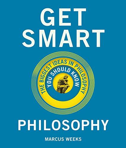 Get Smart: Philosophy: The Big Ideas You Should Know (genius test)