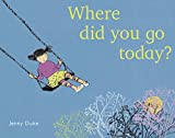 Where Did You Go Today? (Child's Play Library)