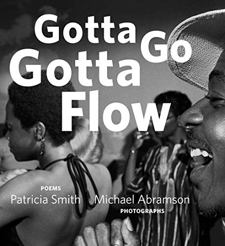 Gotta Go Gotta Flow: Life, Love, and Lust on Chicago's South Side From the Seventies