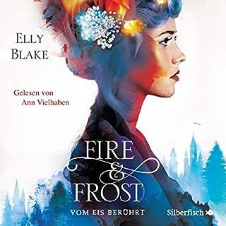 Vom Eis berührt     Fire & Frost 1              Autor:                                                                                                                                 Elly Blake                               Sprecher:                                                                                                                                 Ann Vielhaben                      Spieldauer: 11 Std. und 38 Min.     154 Bewertungen     Gesamt 4,5