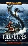 Gotrek & Felix, T10 - Tueur d'Elfes