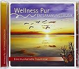 Wellness Pur: Entspannungsmusik: Eine musikalische Traumreise