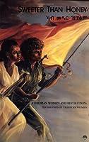Sweeter Than Honey: Ethiopian Women and Revolution : Testimones Oftigrayan Women