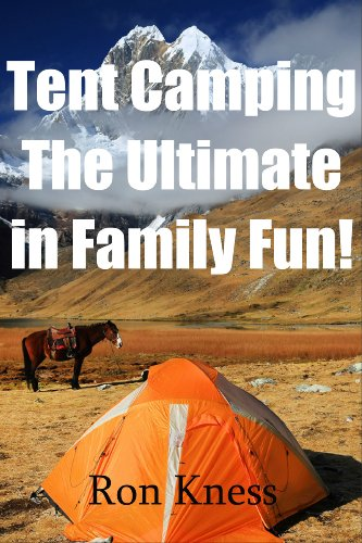 Tent Camping - The Ultimate in Family Fun (English Edition)
